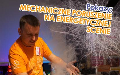 Mechaniczne poruszenie na energetycznej scenie