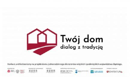 """Konkurs architektoniczny """"Twój dom - dialog z tradycją"""""""